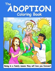 The Adoption Coloring Book: And Adoption Primer for Young Children